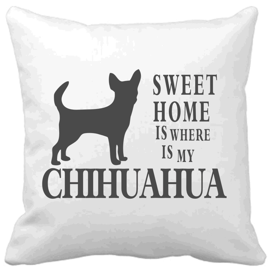 Polštář Sweet home is where is my Chihuahua