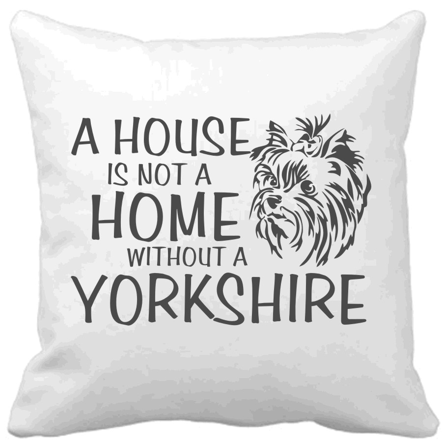 Polštář A house is not a home without a Yorkshire fenka