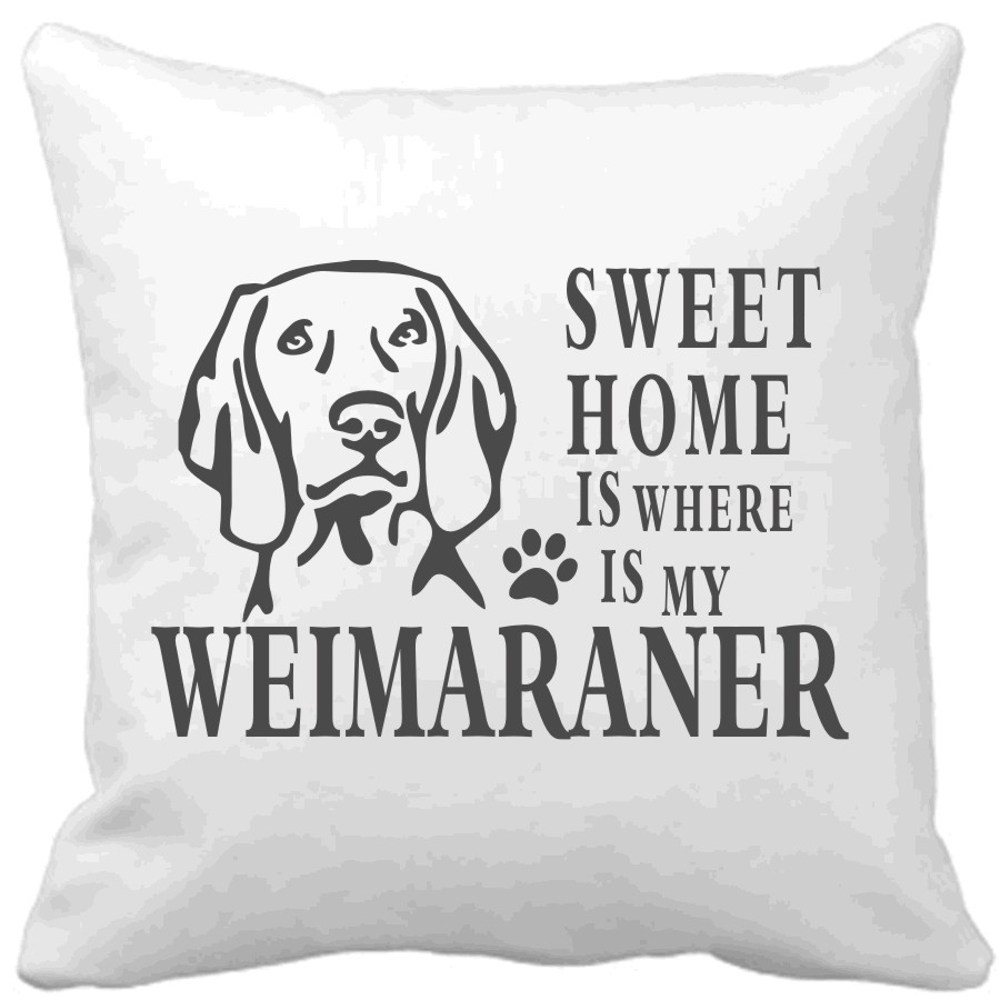 Polštář Sweet home is where is my Weimaraner