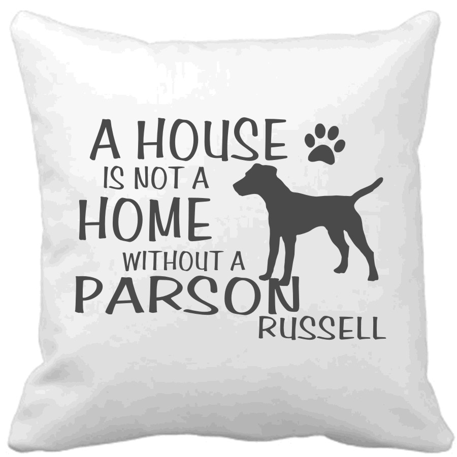 Polštář A house is not a home without a Parson Russell