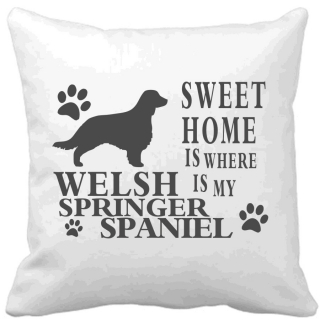 Polštář Sweet home is where is my Welsh Springer Spaniel