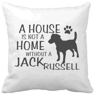 Polštář A house is not a home without a Jack Russell