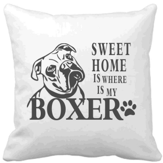 Polštář Sweet home is where is my Boxer